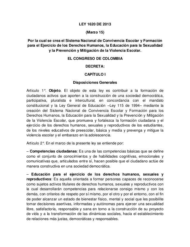 LEY 1620 DE 2013 (Marzo 15) Por la cual se crea el Sistema Nacional de Convivencia Escolar y Formación para el Ejercicio d...