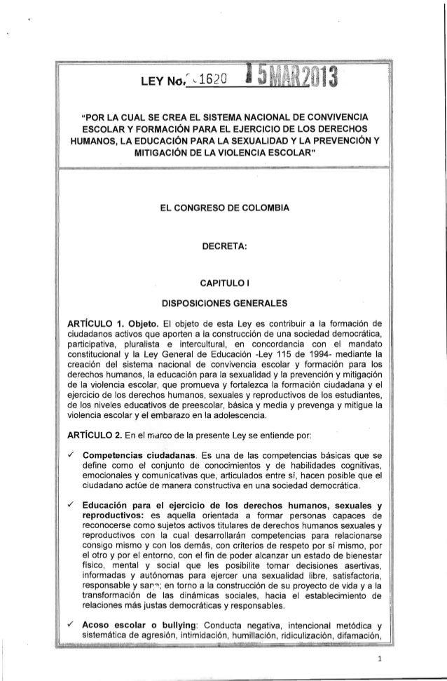 """LEY No,r ,-1620 I """"POR LA CUAL SE CREA EL SISTEMA NACIONAL DE CONVIVENCIA ESCOLAR Y FORMACiÓN PARA EL EJERCICIO DE LOS DER..."""