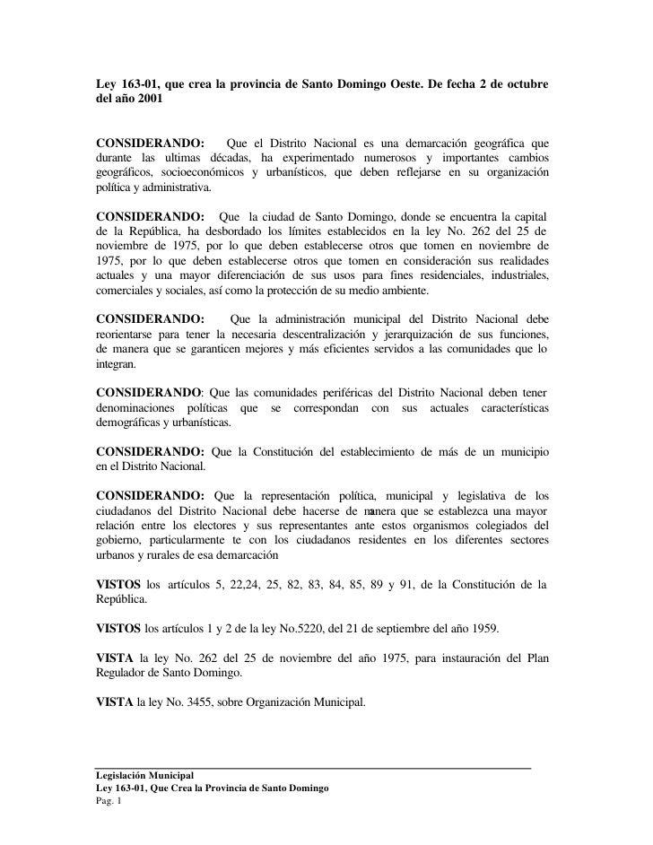 Ley 163-01, que crea la provincia de Santo Domingo Oeste. De fecha 2 de octubre del año 2001   CONSIDERANDO:              ...