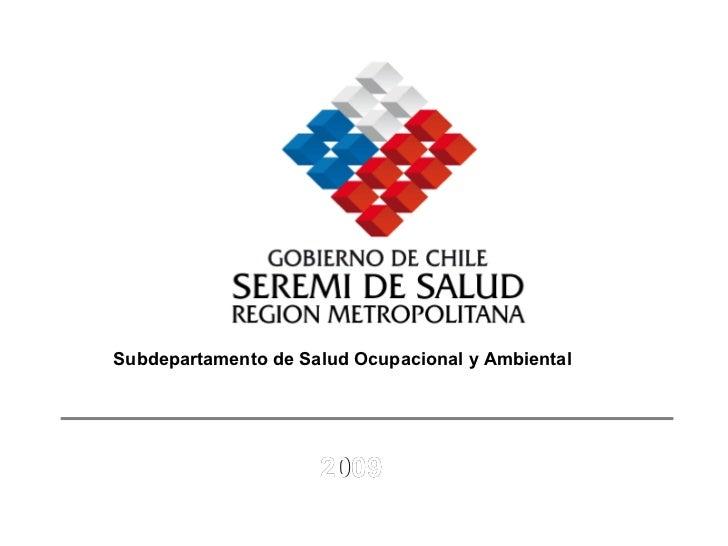 Subdepartamento de Salud Ocupacional y Ambiental                          2009