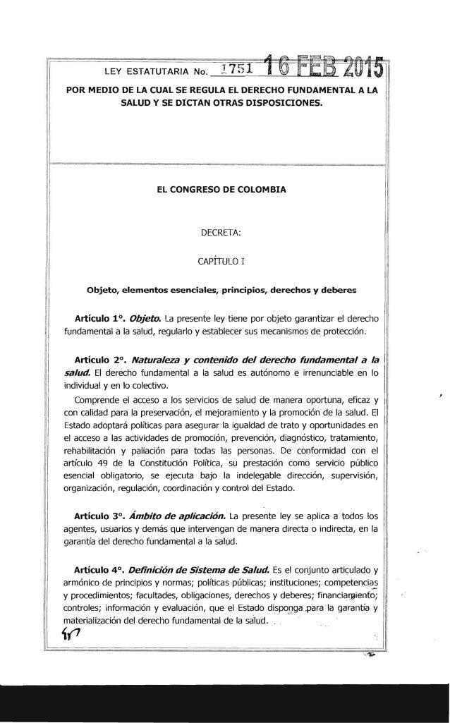 LEY ESTATUTARIA No. POR MEDIO DE LA CUAL SE REGULA EL DERECHO FUNDAMENTAL A LA SALUD Y SE DICTAN OTRAS DISPOSICIONES. EL C...