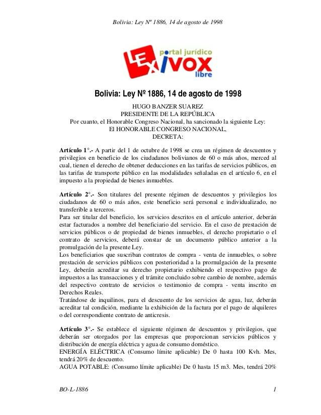 Bolivia: Ley Nº 1886, 14 de agosto de 1998  Bolivia: Ley Nº 1886, 14 de agosto de 1998 HUGO BANZER SUAREZ PRESIDENTE DE LA...