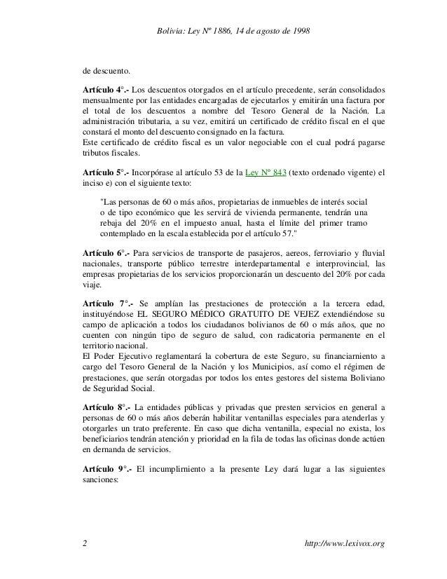 Bolivia: Ley Nº 1886, 14 de agosto de 1998  de descuento. Artículo 4°.- Los descuentos otorgados en el artículo precedente...