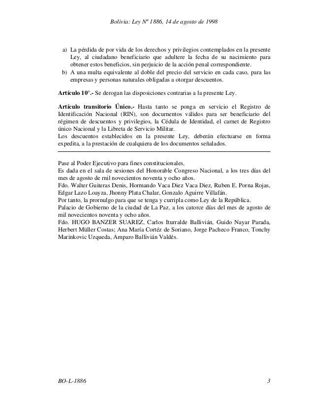 Bolivia: Ley Nº 1886, 14 de agosto de 1998  a) La pérdida de por vida de los derechos y privilegios contemplados en la pre...