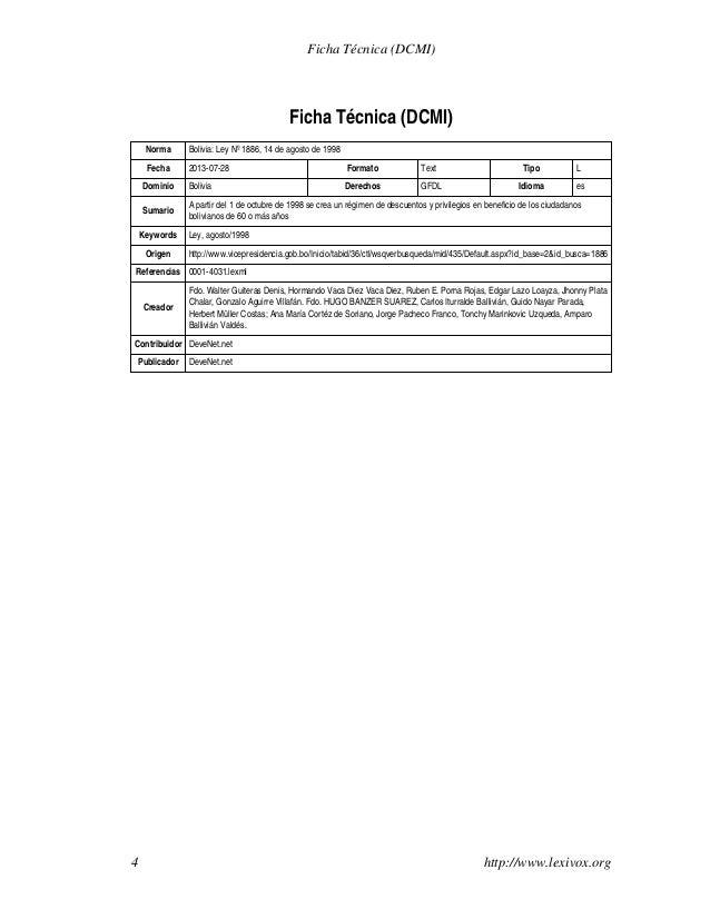 Ficha Técnica (DCMI)  Ficha Técnica (DCMI) Norma  Bolivia: Ley Nº 1886, 14 de agosto de 1998  Fecha  2013-07-28  Formato  ...
