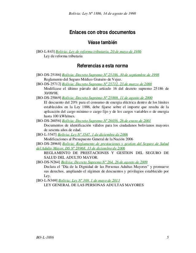 Bolivia: Ley Nº 1886, 14 de agosto de 1998  Enlaces con otros documentos Véase también [BO-L-843] Bolivia: Ley de reforma ...