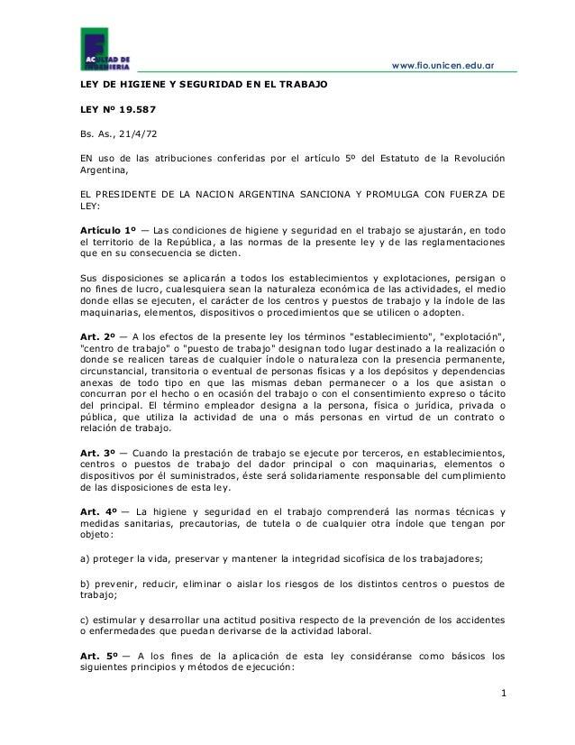 www.fio.unicen.edu.ar 1 LEY DE HIGIENE Y SEGURIDAD EN EL TRABAJO LEY Nº 19.587 Bs. As., 21/4/72 EN uso de las atribuciones...