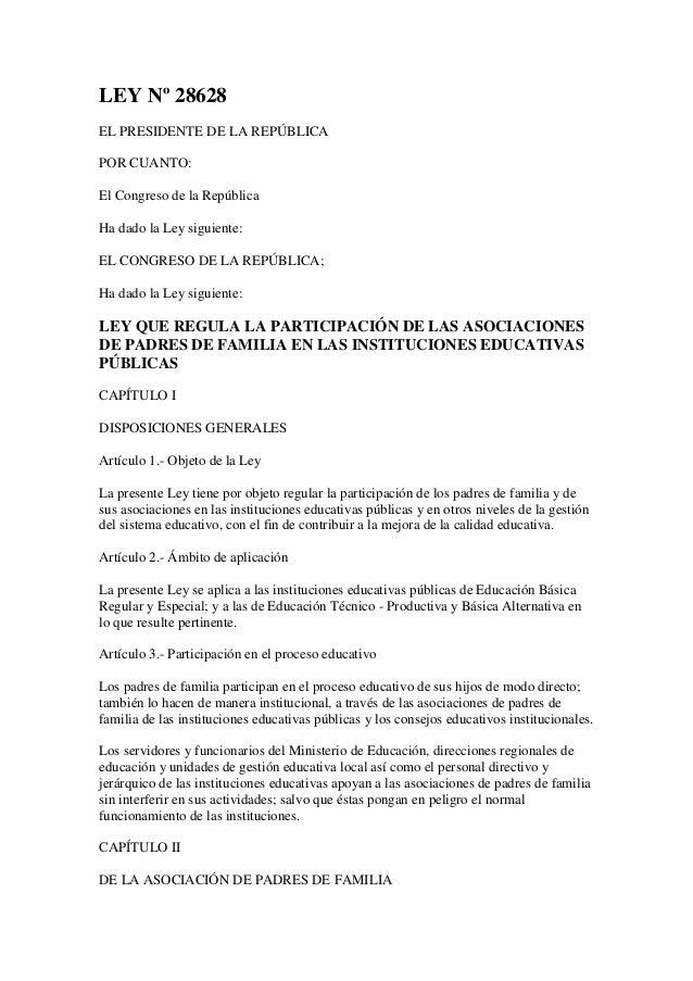 LEY Nº 28628EL PRESIDENTE DE LA REPÚBLICAPOR CUANTO:El Congreso de la RepúblicaHa dado la Ley siguiente:EL CONGRESO DE LA ...