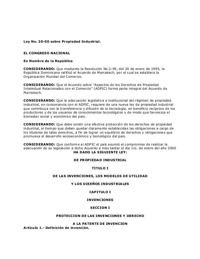 Ley No. 20-00 sobre Propiedad Industrial.EL CONGRESO NACIONALEn Nombre de la RepúblicaCONSIDERANDO: Que mediante la Resolu...