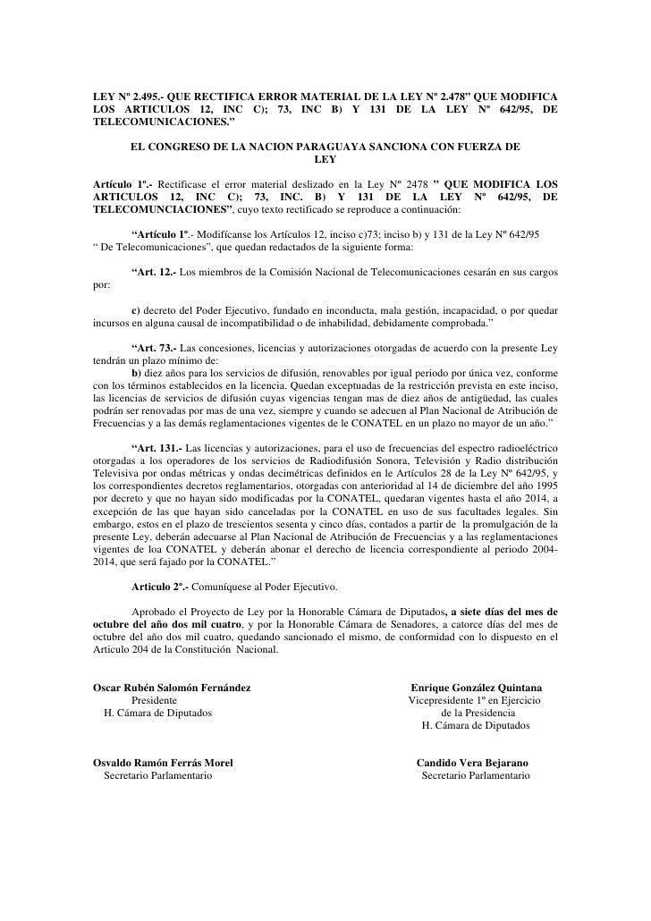 """LEY Nº 2.495.- QUE RECTIFICA ERROR MATERIAL DE LA LEY Nº 2.478"""" QUE MODIFICA LOS ARTICULOS 12, INC C); 73, INC B) Y 131 DE..."""