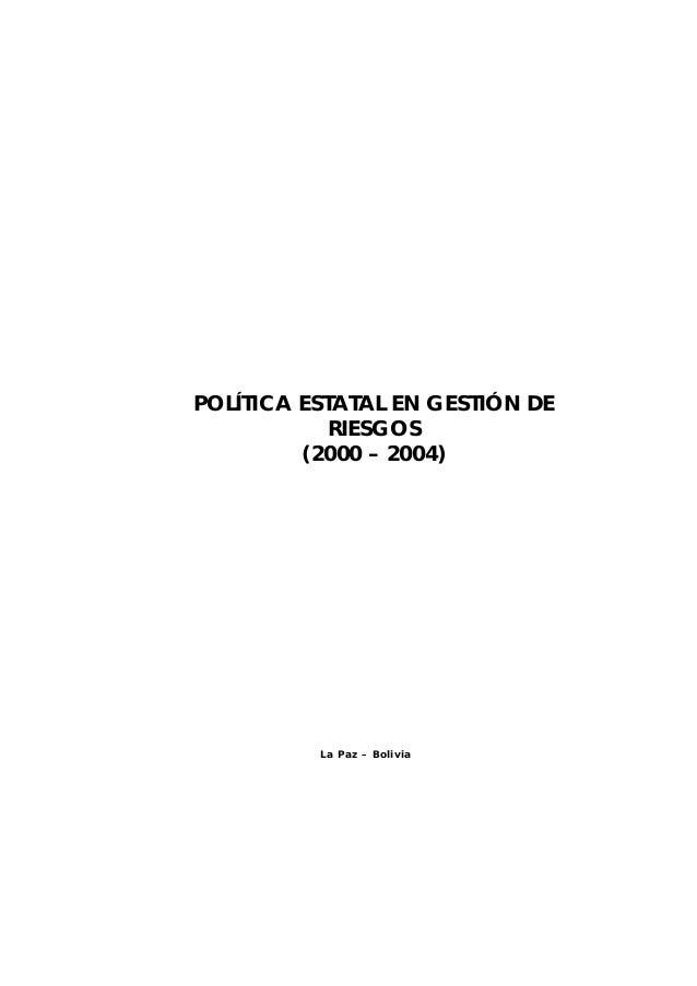 POLÍTICA ESTATAL EN GESTIÓN DE RIESGOS (2000 – 2004) La Paz – Bolivia