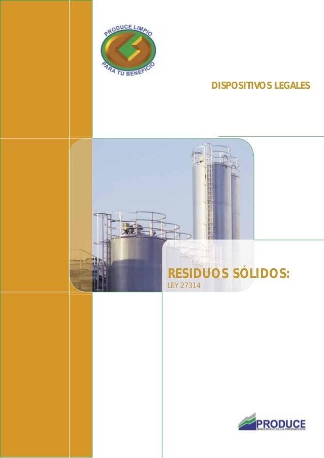 DISPOSITIVOS LEGALES RESIDUOS SÓLIDOS: LEY 27314