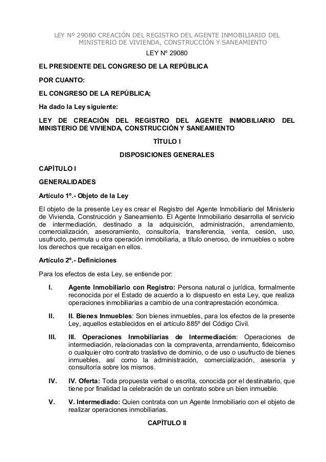 LEY Nº 29080 CREACIÓN DEL REGISTRO DEL AGENTE INMOBILIARIO DEL MINISTERIO DE VIVIENDA, CONSTRUCCIÓN Y SANEAMIENTO LEY Nº 2...