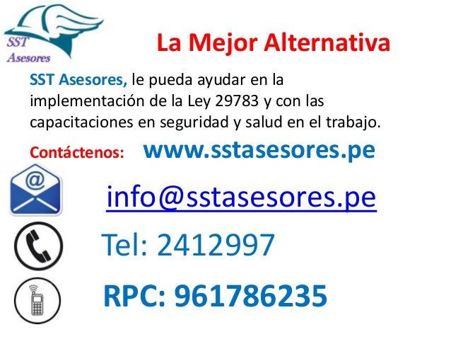La Mejor Alternativa SST Asesores, le pueda ayudar en la implementación de la Ley 29783 y con las capacitaciones en seguri...