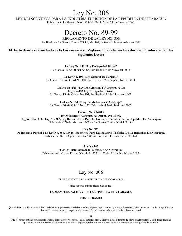 Ley No. 306 LEY DE INCENTIVOS PARA LA INDUSTRIA TURÍSTICA DE LA REPÚBLICA DE NICARAGUA Publicada en La Gaceta, Diario Ofic...