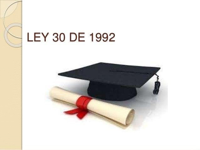 LEY 30 DE 1992