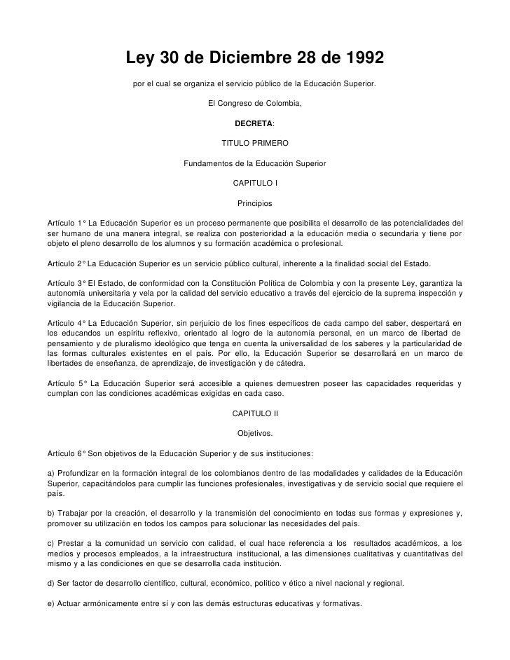 Ley 30 de Diciembre 28 de 1992                         por el cual se organiza el servicio público de la Educación Superio...