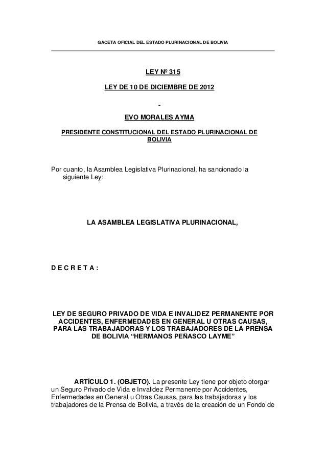 GACETA OFICIAL DEL ESTADO PLURINACIONAL DE BOLIVIA LEY Nº 315 LEY DE 10 DE DICIEMBRE DE 2012 EVO MORALES AYMA PRESIDENTE C...