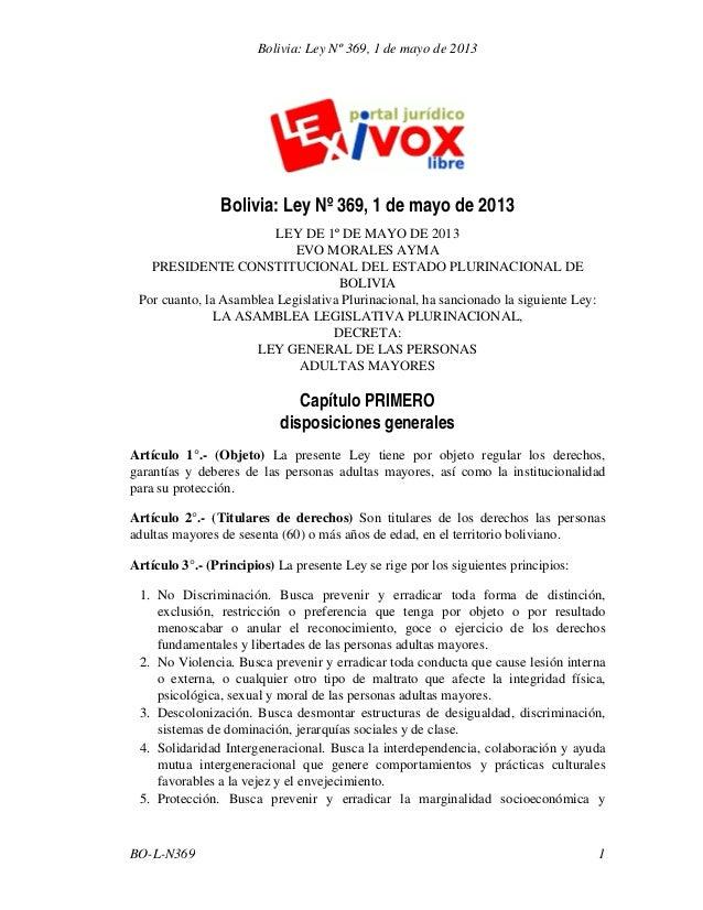 Bolivia: Ley Nº 369, 1 de mayo de 2013  Bolivia: Ley Nº 369, 1 de mayo de 2013 LEY DE 1º DE MAYO DE 2013 EVO MORALES AYMA ...