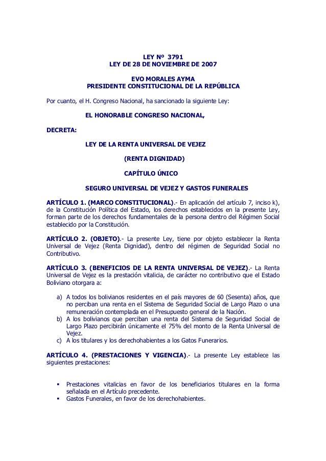 LEY Nº 3791 LEY DE 28 DE NOVIEMBRE DE 2007 EVO MORALES AYMA PRESIDENTE CONSTITUCIONAL DE LA REPÚBLICA Por cuanto, el H. Co...