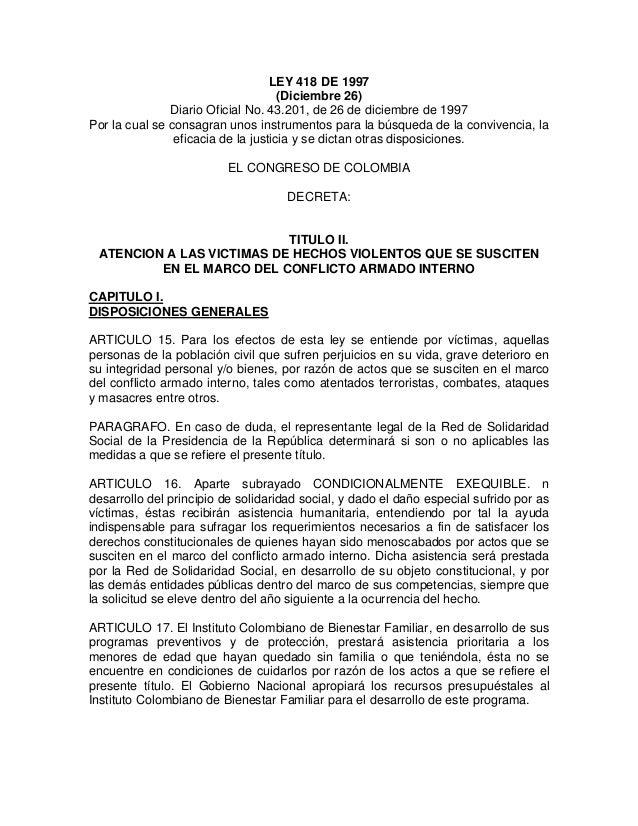 LEY 418 DE 1997 (Diciembre 26) Diario Oficial No. 43.201, de 26 de diciembre de 1997 Por la cual se consagran unos instrum...