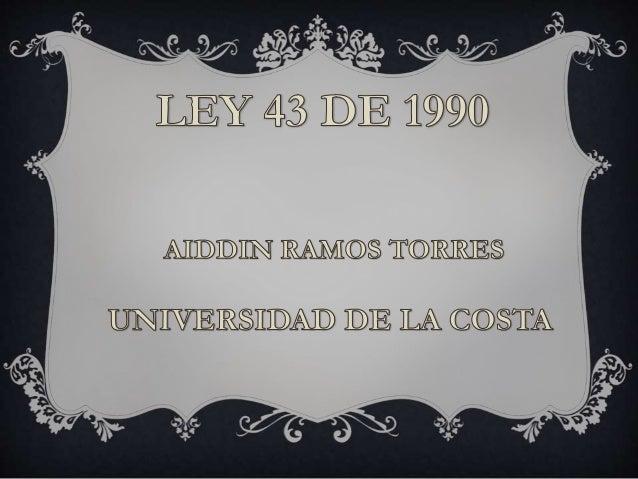 Ley 43 de 1990