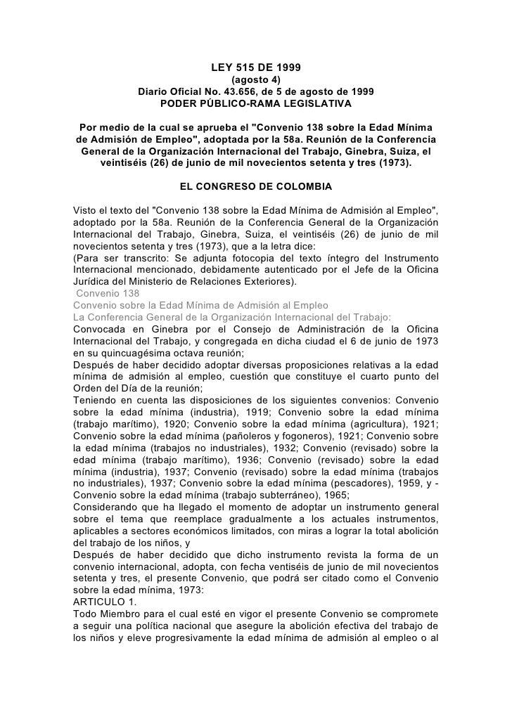 LEY 515 DE 1999                                   (agosto 4)               Diario Oficial No. 43.656, de 5 de agosto de 19...