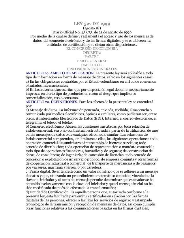LEY 527 DE 1999(agosto 18)Diario Oficial No. 43.673, de 21 de agosto de 1999Por medio de la cual se define y reglamenta el...