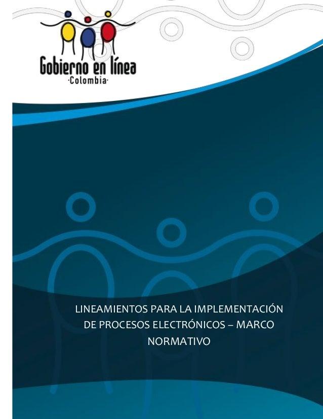 LINEAMIENTOS PARA LA IMPLEMENTACIÓN DE PROCESOS ELECTRÓNICOS – MARCO NORMATIVO