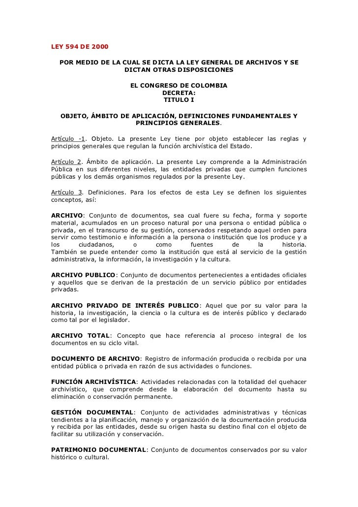 LEY 594 DE 2000  POR MEDIO DE LA CUAL SE DICTA LA LEY GENERAL DE ARCHIVOS Y SE                  DICTAN OTRAS DISPOSICIONES...