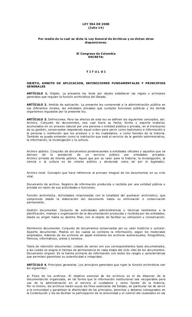 LEY 594 DE 2000 (Julio 14) Por medio de la cual se dicta la Ley General de Archivos y se dictan otras disposiciones. El Co...
