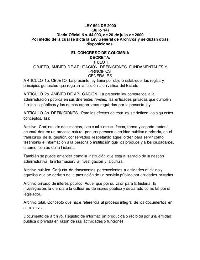 LEY 594 DE 2000 (Julio 14) Diario Oficial No. 44.093, de 20 de julio de 2000 Por medio de la cual se dicta la Ley General ...