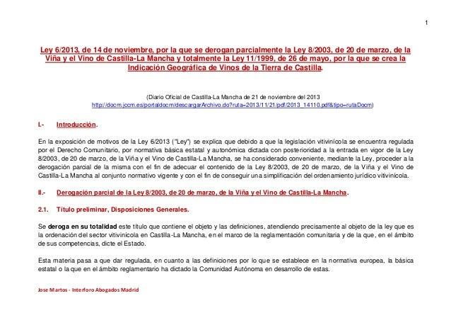 1  Ley 6/2013, de 14 de noviembre, por la que se derogan parcialmente la Ley 8/2003, de 20 de marzo, de la Viña y el Vino ...