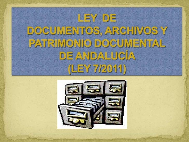 OBJETO Regular la gestión, la protección, el acceso y la difusión de los documentos de titularidad pública y del Patrimon...