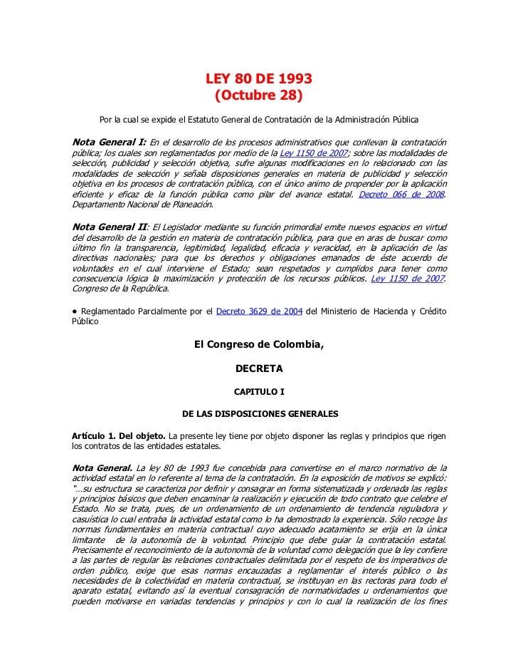 LEY 80 DE 1993                                    (Octubre 28)       Por la cual se expide el Estatuto General de Contrata...