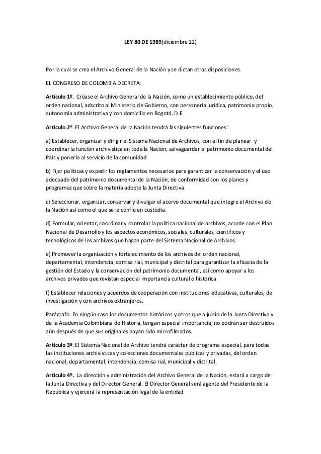 LEY 80 DE 1989(diciembre 22)Por la cual se crea el Archivo General de la Nación y se dictan otras disposiciones.EL CONGRES...