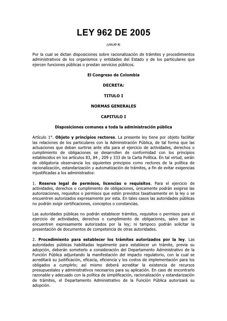 LEY 962 DE 2005                                          (JULIO 8)   Por la cual se dictan disposiciones sobre racionaliza...