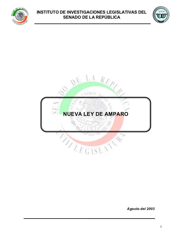 INSTITUTO DE INVESTIGACIONES LEGISLATIVAS DEL           SENADO DE LA REPÚBLICA          NUEVA LEY DE AMPARO               ...