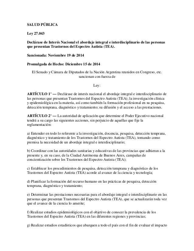 SALUD PÚBLICA Ley 27.043 Declárase de Interés Nacional el abordaje integral e interdisciplinario de las personas que prese...