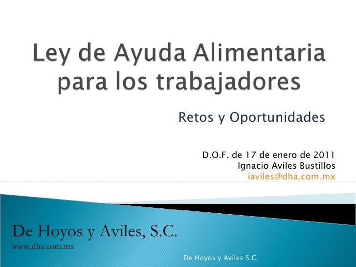 Retos y Oportunidades De Hoyos y Aviles, S.C. www.dha.com.mx D.O.F. de 17 de enero de 2011 Ignacio Aviles Bustillos [email...