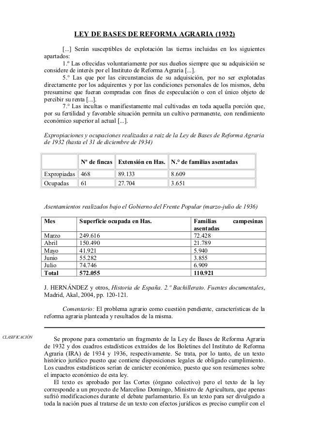 LEY DE BASES DE REFORMA AGRARIA (1932) [...] Serán susceptibles de explotación las tierras incluidas en los siguientes apa...