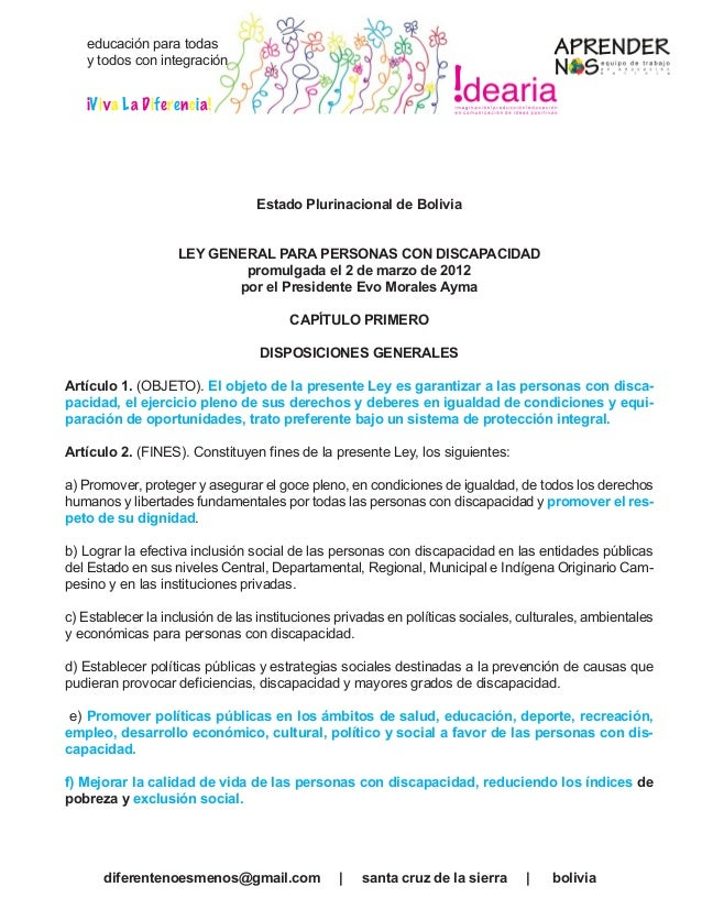 Estado Plurinacional de Bolivia LEY GENERAL PARA PERSONAS CON DISCAPACIDAD promulgada el 2 de marzo de 2012 por el Preside...