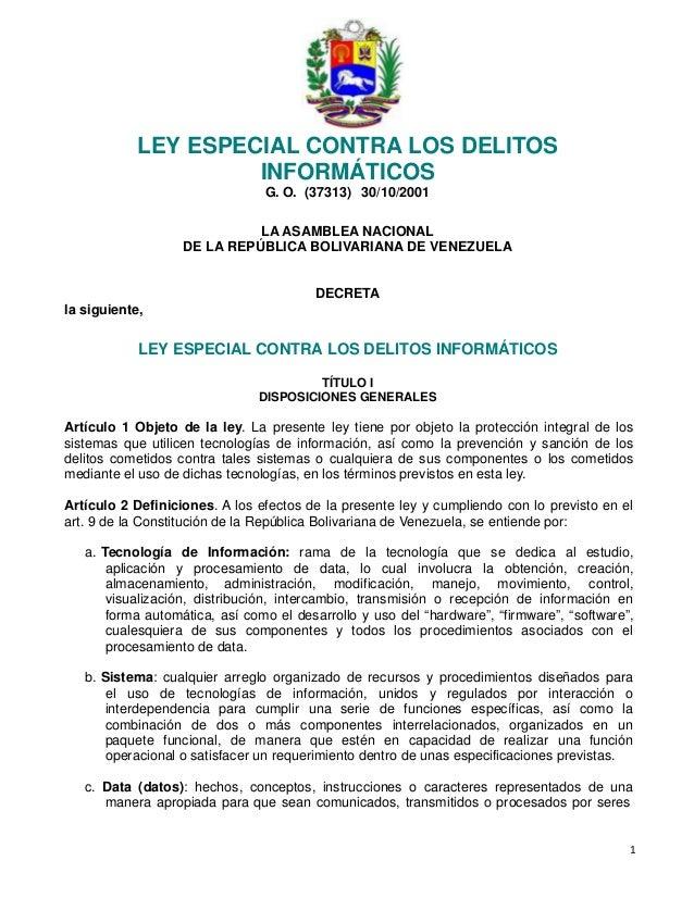 1LEY ESPECIAL CONTRA LOS DELITOSINFORMÁTICOSG. O. (37313) 30/10/2001LA ASAMBLEA NACIONALDE LA REPÚBLICA BOLIVARIANA DE...