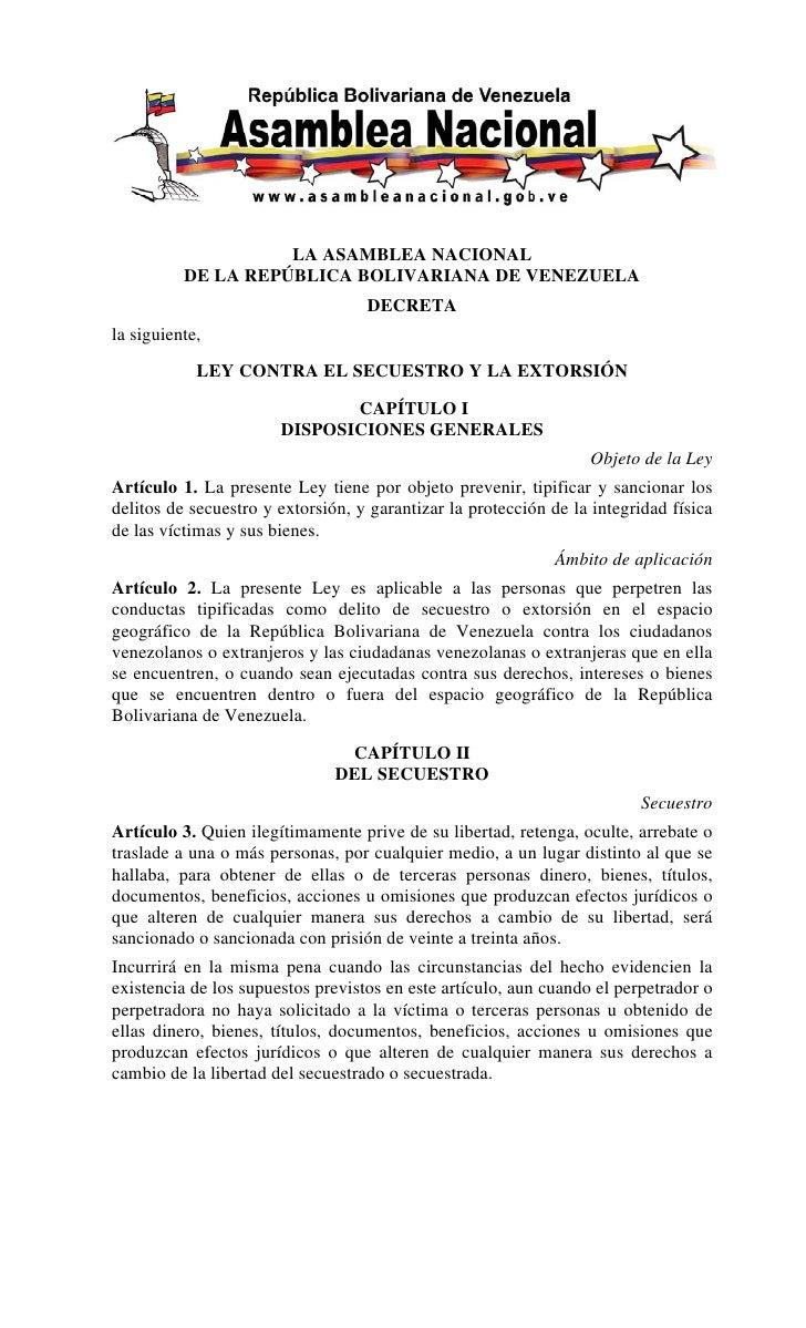 LA ASAMBLEA NACIONAL           DE LA REPÚBLICA BOLIVARIANA DE VENEZUELA                                    DECRETA la sigu...