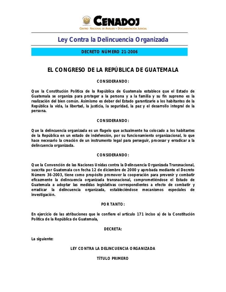 Ley Contra la Delincuencia Organizada                             DECRETO NÚMERO 21-2006         EL CONGRESO DE LA REPÚBLI...