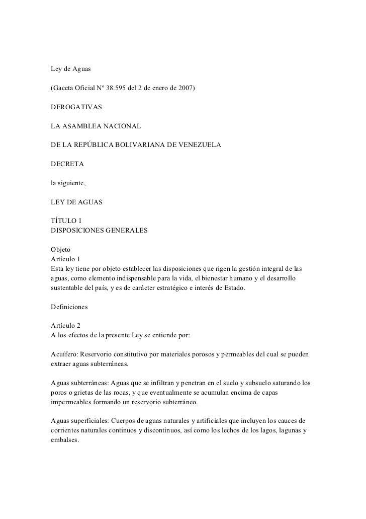 Ley de Aguas(Gaceta Oficial Nº 38.595 del 2 de enero de 2007)DEROGATIVASLA ASAMBLEA NACIONALDE LA REPÚBLICA BOLIVARIANA DE...