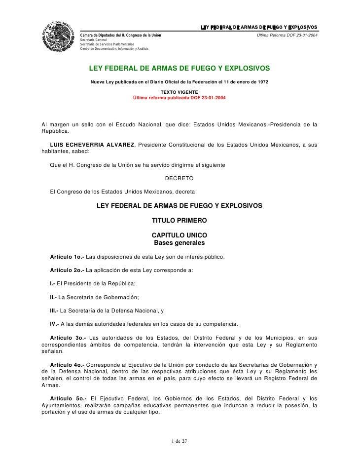 LEY FEDERAL DE ARMAS DE FUEGO Y EXPLOSIVOS               Cámara de Diputados del H. Congreso de la Unión                  ...