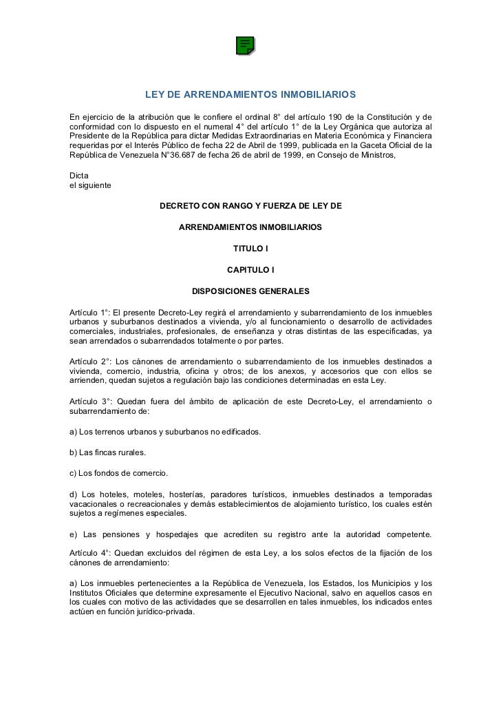 LEY DE ARRENDAMIENTOS INMOBILIARIOSEn ejercicio de la atribución que le confiere el ordinal 8° del artículo 190 de la Cons...