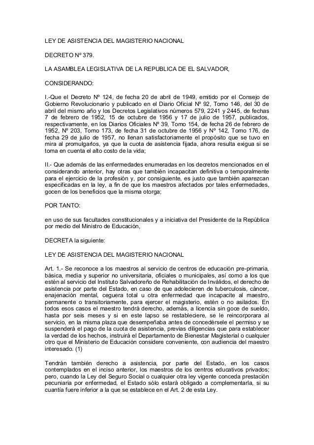 LEY DE ASISTENCIA DEL MAGISTERIO NACIONAL DECRETO Nº 379. LA ASAMBLEA LEGISLATIVA DE LA REPUBLICA DE EL SALVADOR, CONSIDER...