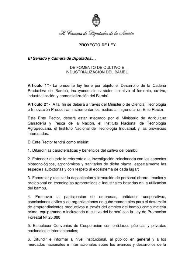 PROYECTO DE LEY El Senado y Cámara de Diputados,... DE FOMENTO DE CULTIVO E INDUSTRIALIZACIÓN DEL BAMBÚ Artículo 1°.- La p...